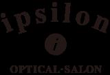 ipsilon optical-salon│ オプティカルサロン イプシロン